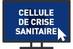 CELLULE DE CRISE SANITAIRE