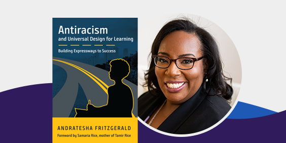 Antiracism and Universal Design for Learning book cover and headshot of author Andratesha Fritzgerald