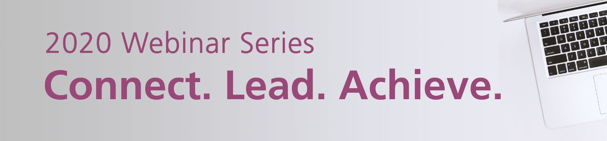 Connect, Lead, Achieve Webinar Series banner