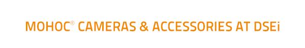 MOHOC Cameras & Accessories at DSEi