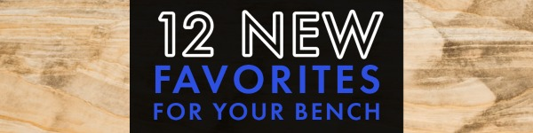 12 New Favorites For Your Bench