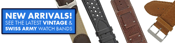New Watch Band Styles Vintage & Swiss Army Watch Straps