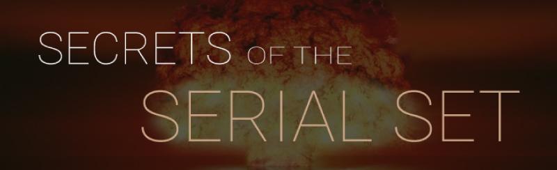 Secrets of the Serial Set - July
