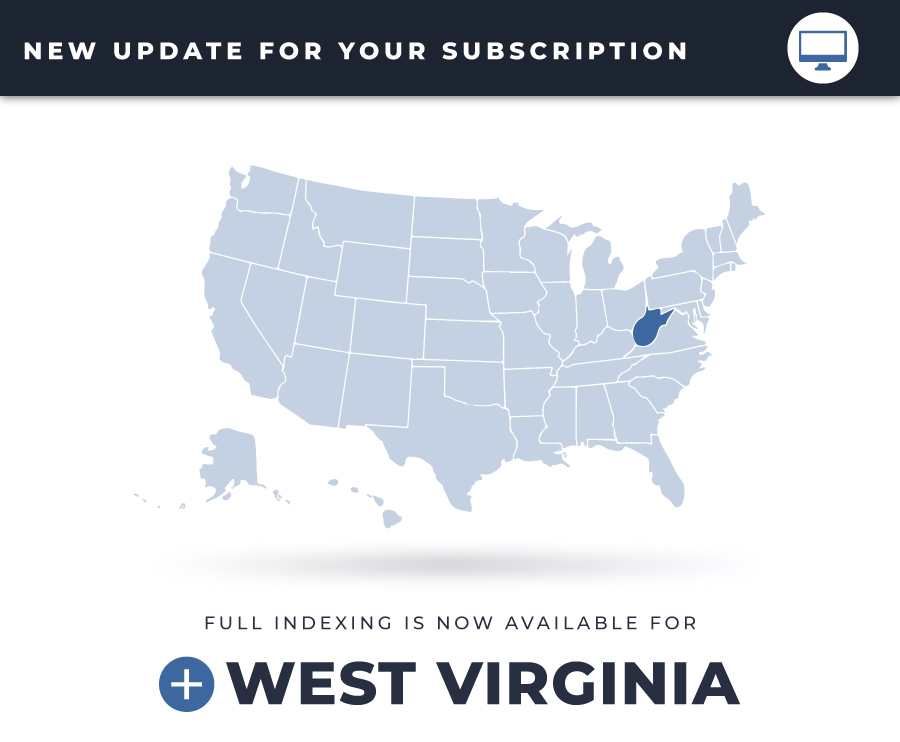 Full indexing is now available or West Virginia