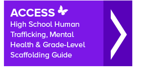 Access High School Human Trafficking, Mental Health, and Grade-Level Scaffolding Guide