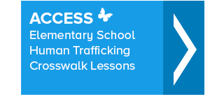 Access Elementary School Human Trafficking Crosswalk Lessons