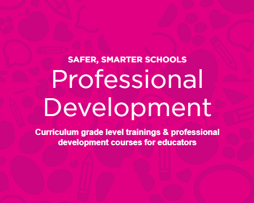 Professional Development - Safer, Smarter Schools