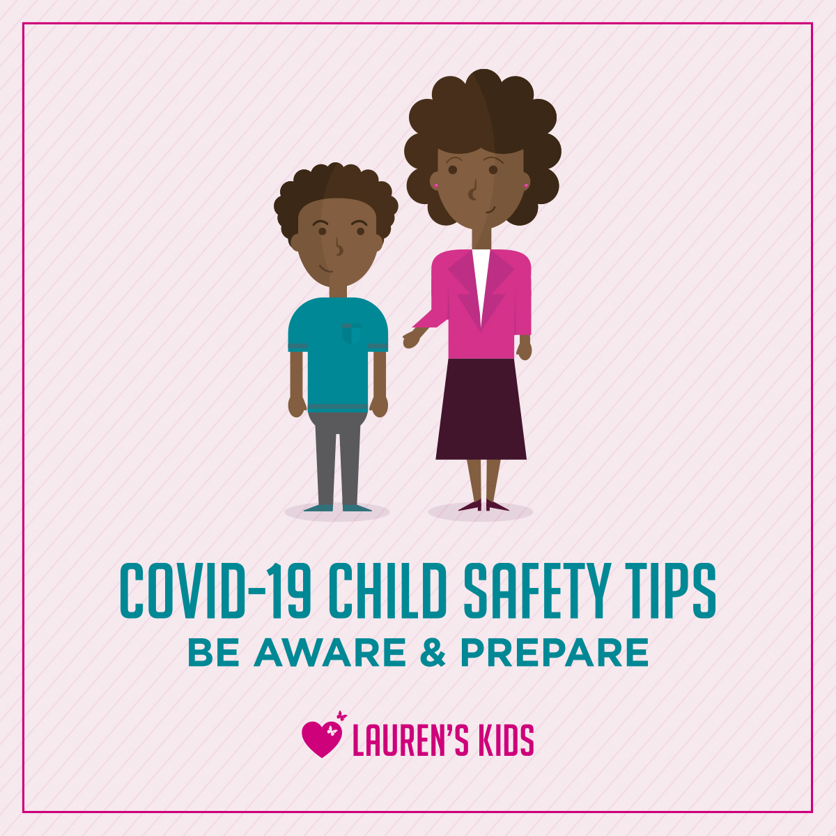 COVID-19 Child Safety Tips – Be Aware & Prepare