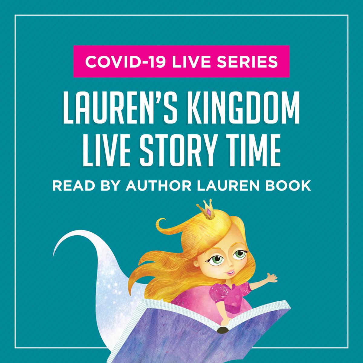 COVID-19 LIVE SERIES / Lauren's Kingdom Live Story Time / Read by author Lauren Book