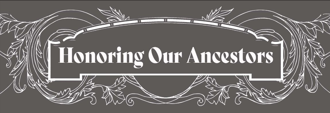 Honoring Our Ancestors