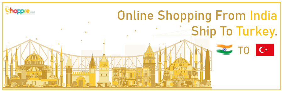 Online shopping India to Turkey