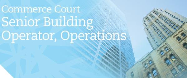 Commerce Court Senior Building Operator, Operations