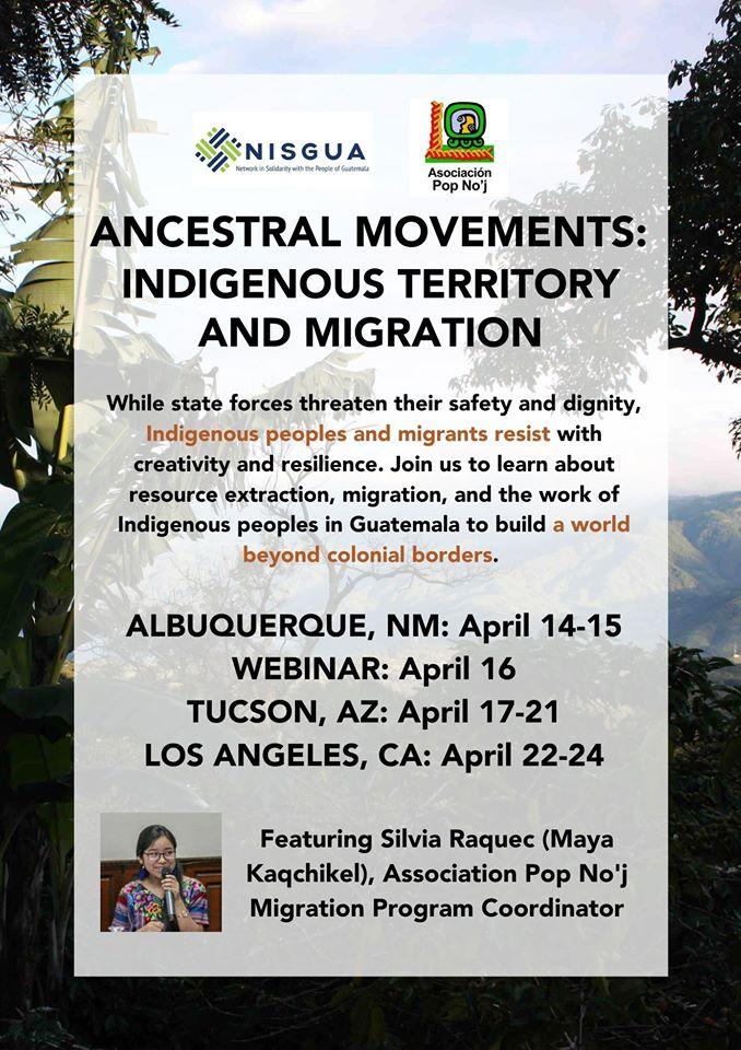 Poster announcing tour. Dates read: Albuquerque, NM: April 14-15; Webinar: April 16; Tucson, AZ: April 17-21; Los Angeles, CA: April 22-24. Tour features Silvia Raquec (Maya Kaqchikel), the migration program coordinator for Aosciación Pop No'j