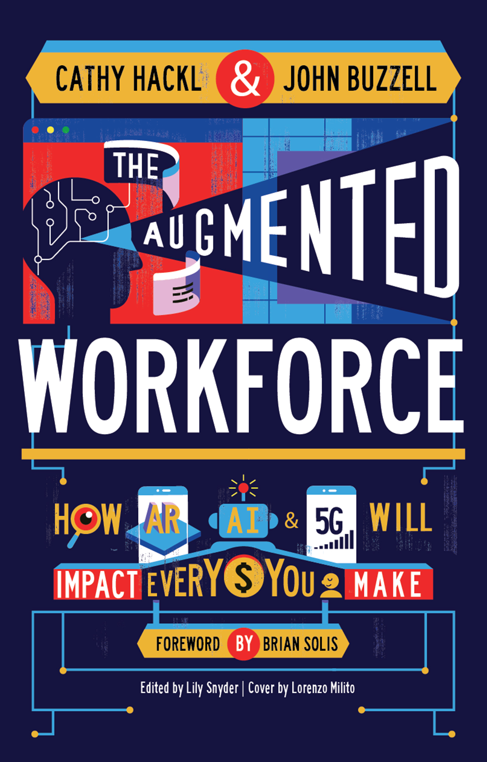 Front cover image of the book The Augmented Workforce - How AR, AI, and 5G Will Impact Every Dollar You Make by Cathy Hackl and John Buzzell