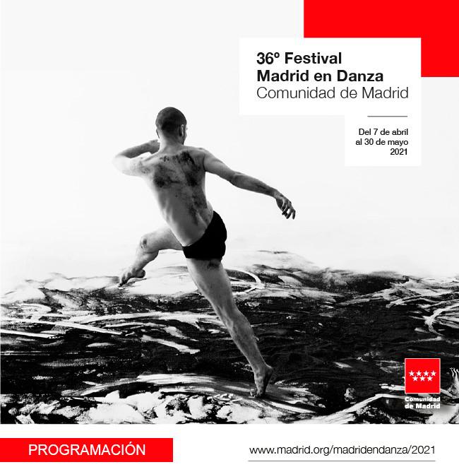 36º Festival Madrid en Danza. Del 7 de abril al 30 de mayo 2021. Programación. www.madrid.org/madridendanza/2021