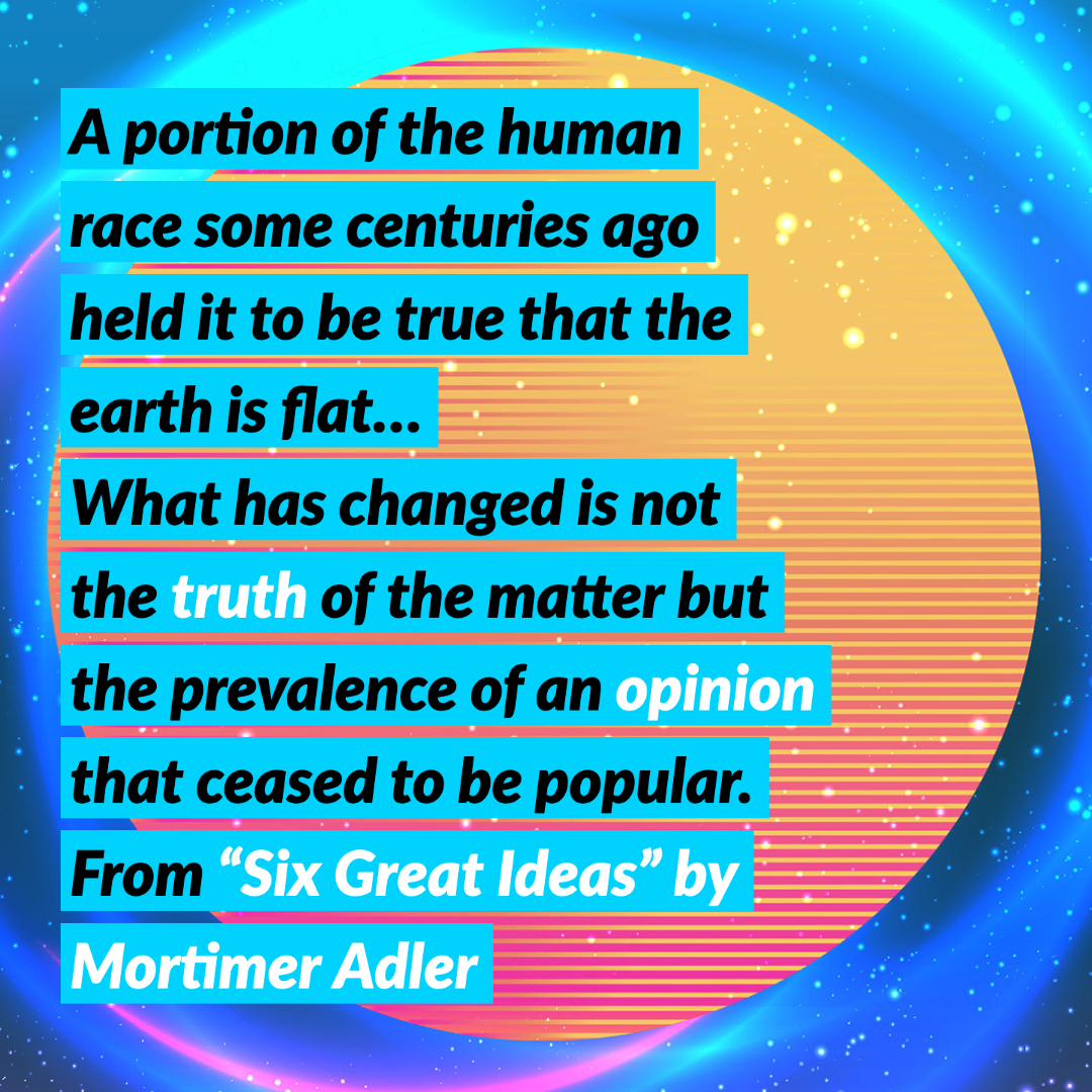 """Quote from """"Six Great Ideas"""" on truth"""