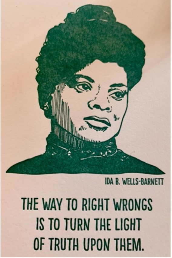 Letter press image of Ida B Wells with the quote,