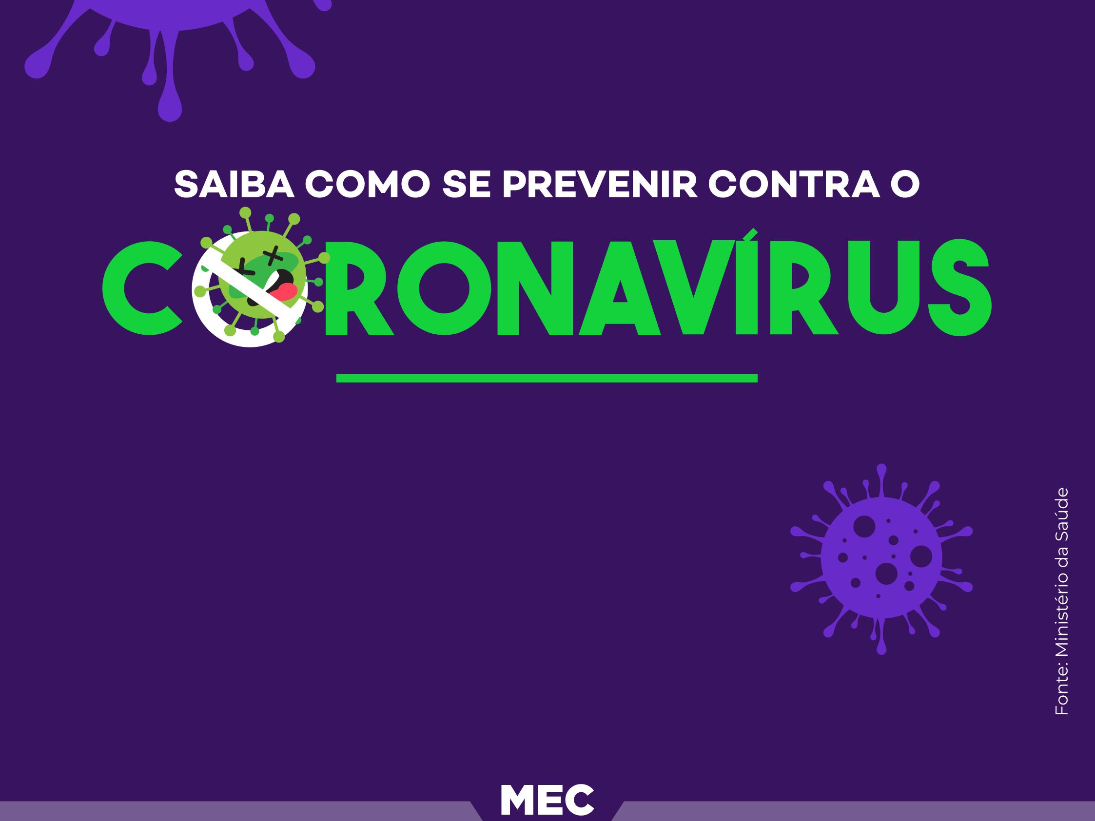 Informação textual Saiba como se prevenir contra o coronavírus e a marca do MEC