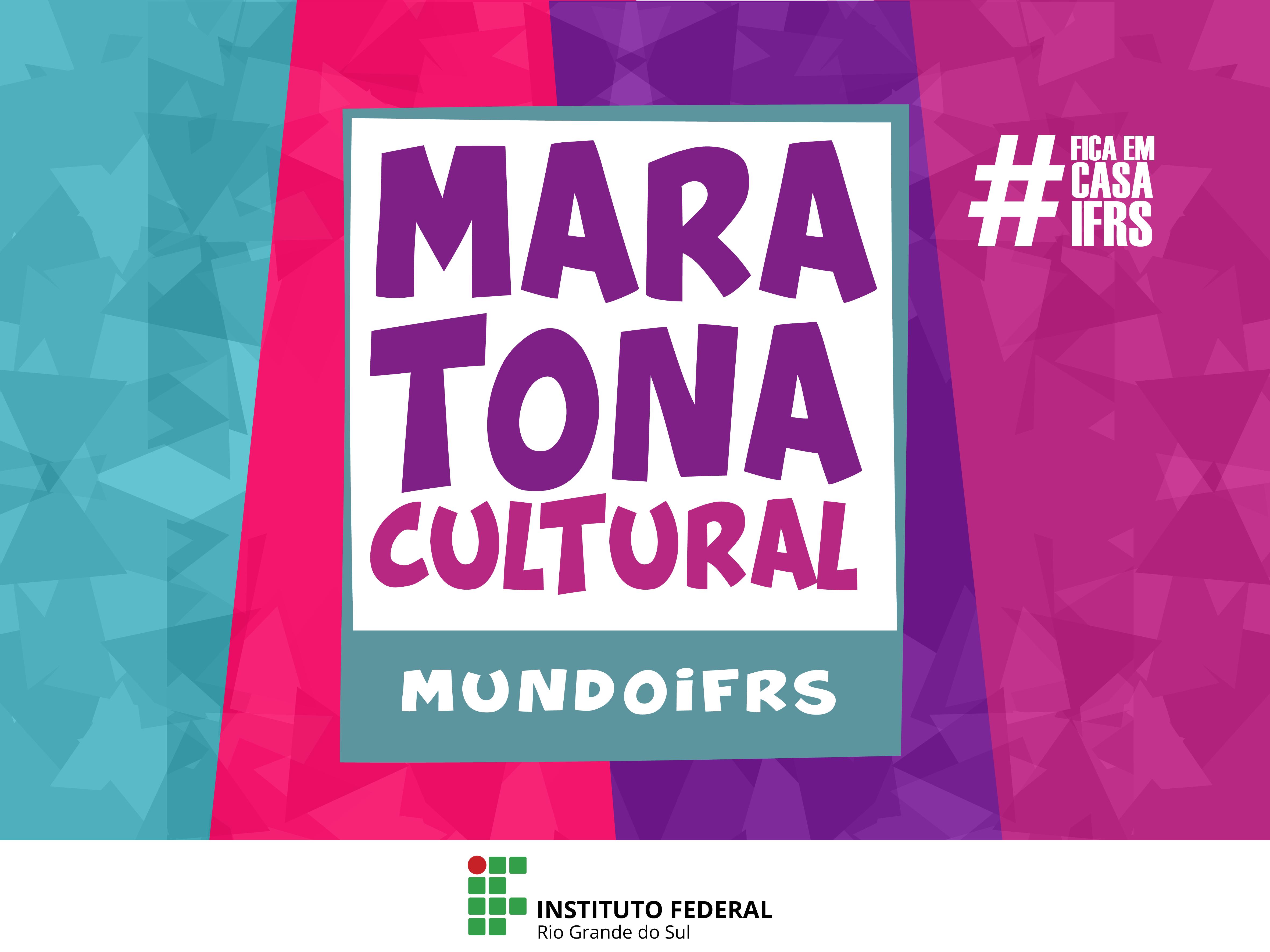 Informação textual Maratona Cultura MundoIFRS #FicaEmCasaIFRS