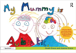 Book cover for My Mummy Is Autistic with two child-drawn pictures of a boy and his mum
