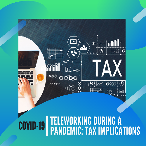 Teleworking during a pandemic: Tax implications