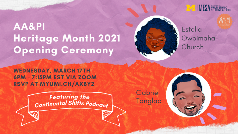 AA&PI Heritage Month 2021 Opening Ceremony will be held on Wednesday, March 17th from 6PM to 7:15 on Zoom. It will feature the continental Shifts podcast consisting of Estella Owoimaha-Church and Gabriel Tanglao.