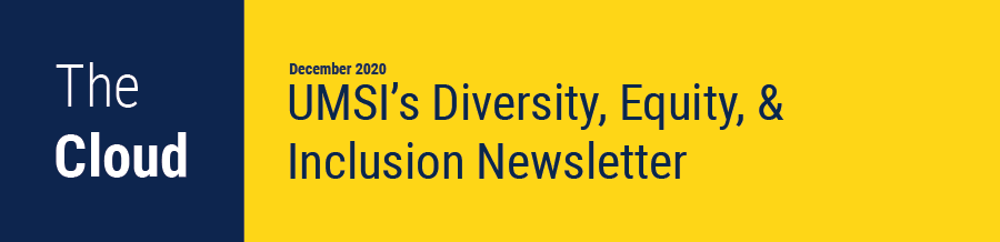The Cloud: UMSI's Diversity, Equity, & Inclusion Newsletter - November Edition