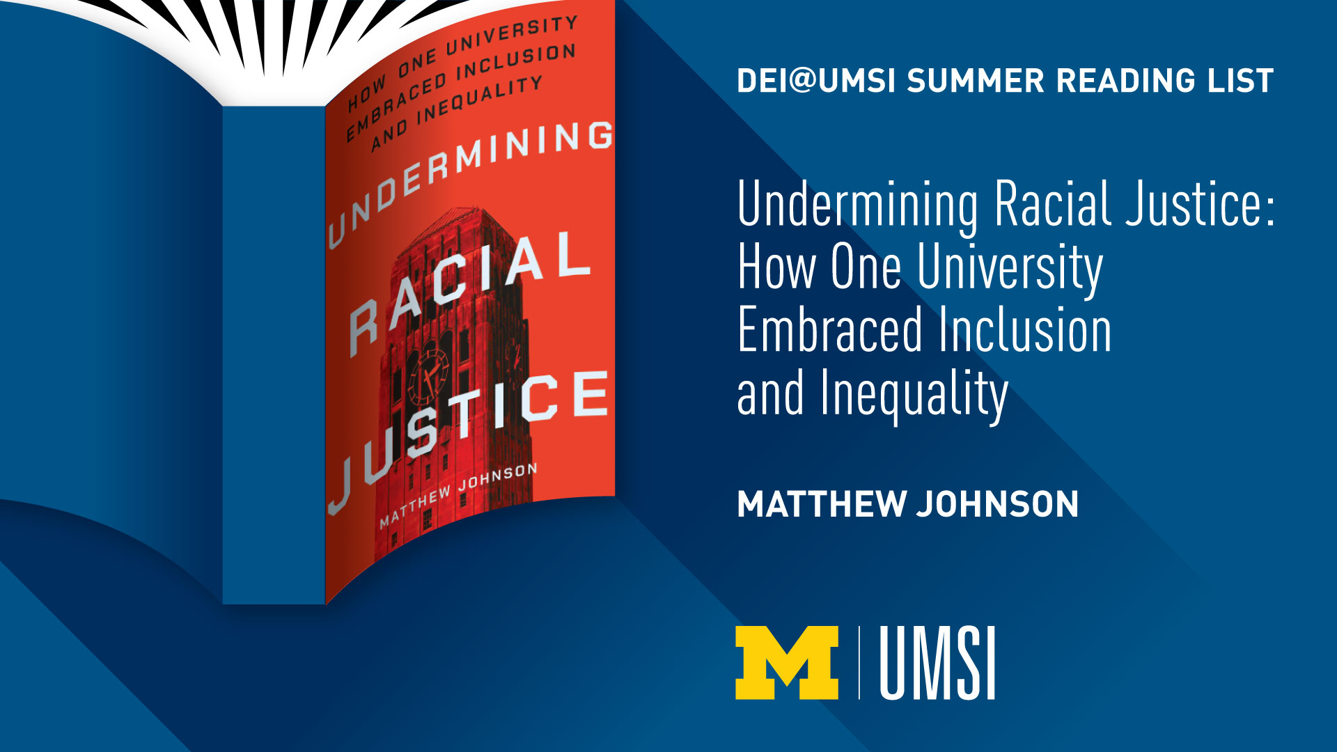 DEI@UMSI Summer Reading List - Undermining Racial Justice: How One University Embraced Inclusion and Inequality by Matthew Johnson