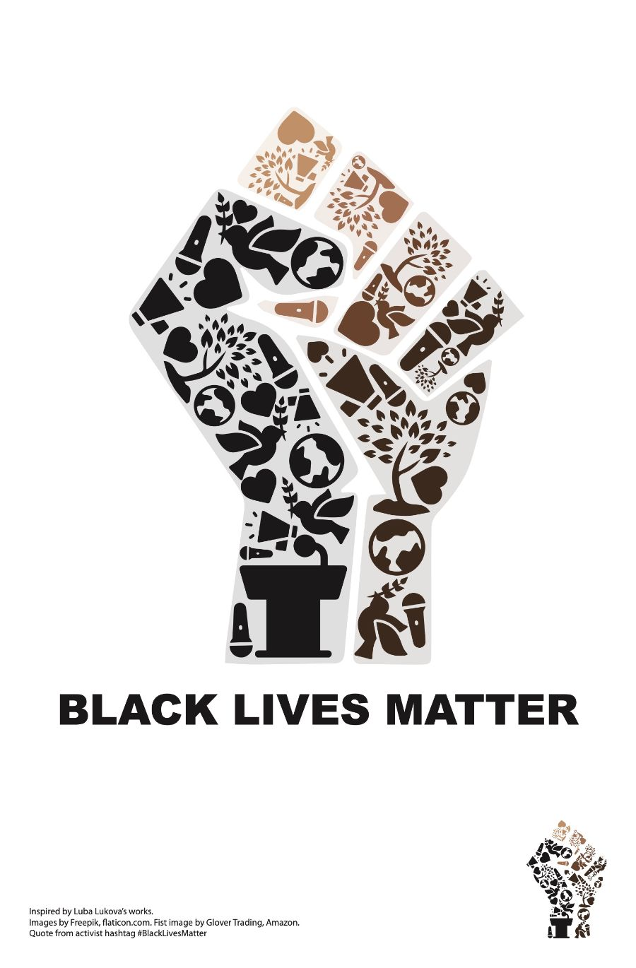 "Poster depicts a clenched fist that is made up of different icons like doves, worlds, and megaphones. Underneath the words ""Black Lives Matter"" is written."