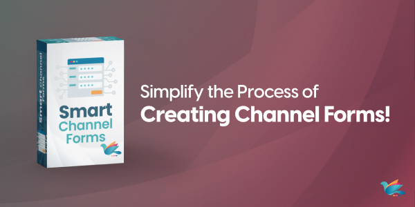 Simplify the Process of Creating Channel Forms!