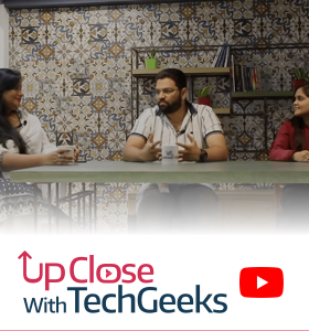 UpClose With Tech-Geeks