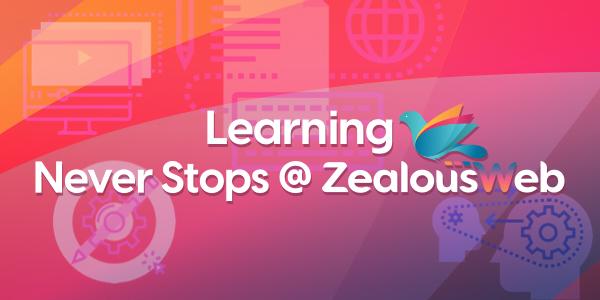 Learning Never Stops At ZealousWeb!