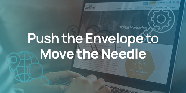 Push the Envelope to Move the Needle