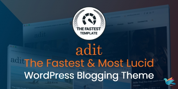Adit – The Fastest & Most Lucid WordPress Blogging Theme