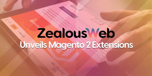 ZealousWeb Unveils Magento 2 Extensions