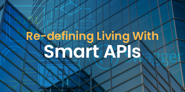 Re-defining Living With Smart APIs