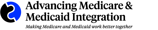 Advancing Medicare & Medicaid Integration
