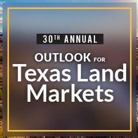 30th annual outlook for texas land markets conference