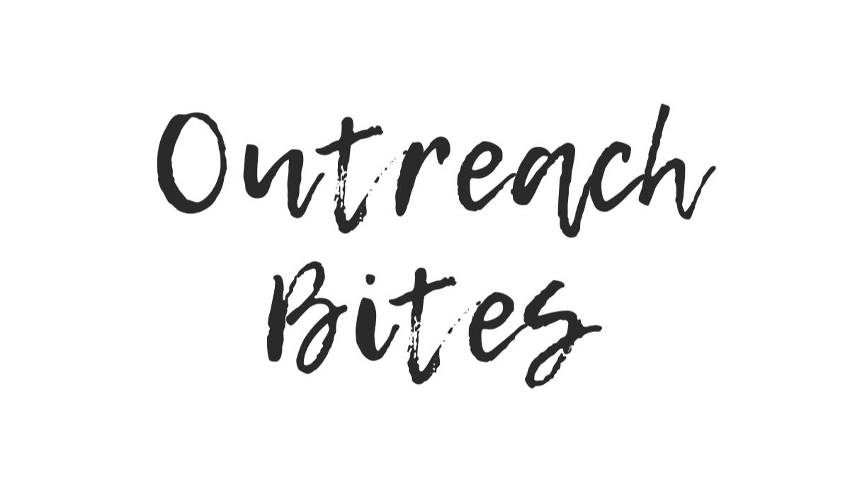 Outreach Bites
