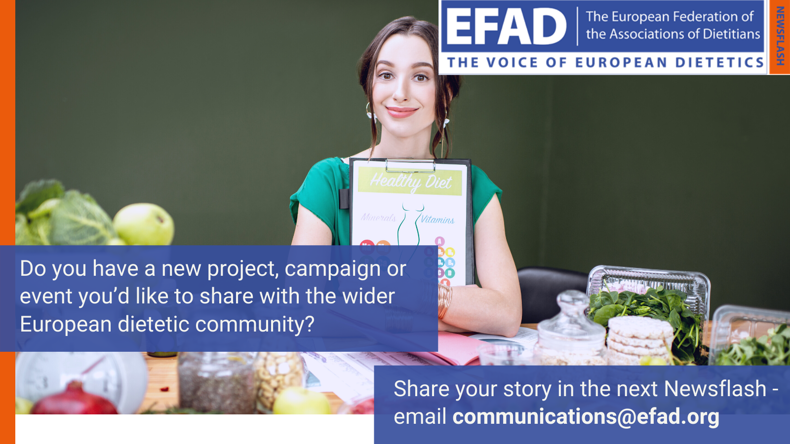 Photo of dietitian with info about how to submit your story for the Newsflash (email communications@efad.org)