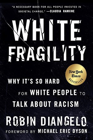Book cover of White Fragility: Why It's so Hard for White People to Talk about Racism by Robin DiAngelo