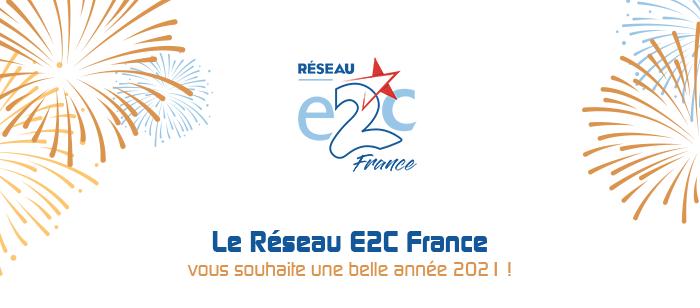 Le réseau E2C France vous souhaite une belle année 2021 !