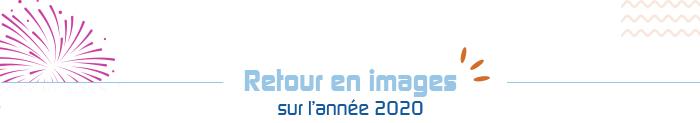 Retour en images sur l'année 2020
