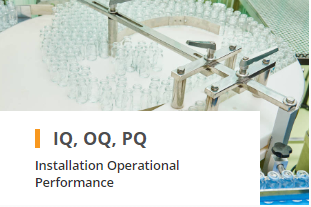 IQ OQ PQ Installation Operational Performance Testing and Validation