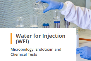 Water for Injection WFI Analysis Microbiology, Endotoxin and Chemical Tests