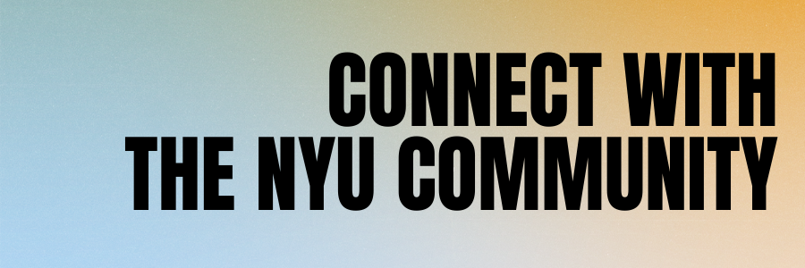 Connect with the NYU Community section header