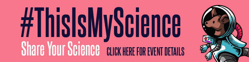 This is my science - Click here for event details