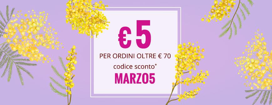 € 5 per ordini oltre € 70 codice sconto MARZO5