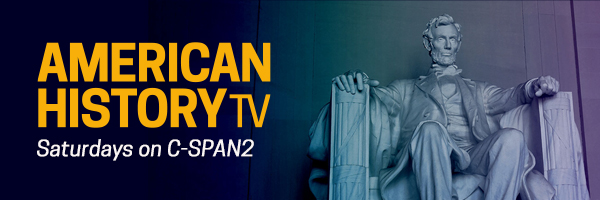 American History TV — Saturdays on C-SPAN2