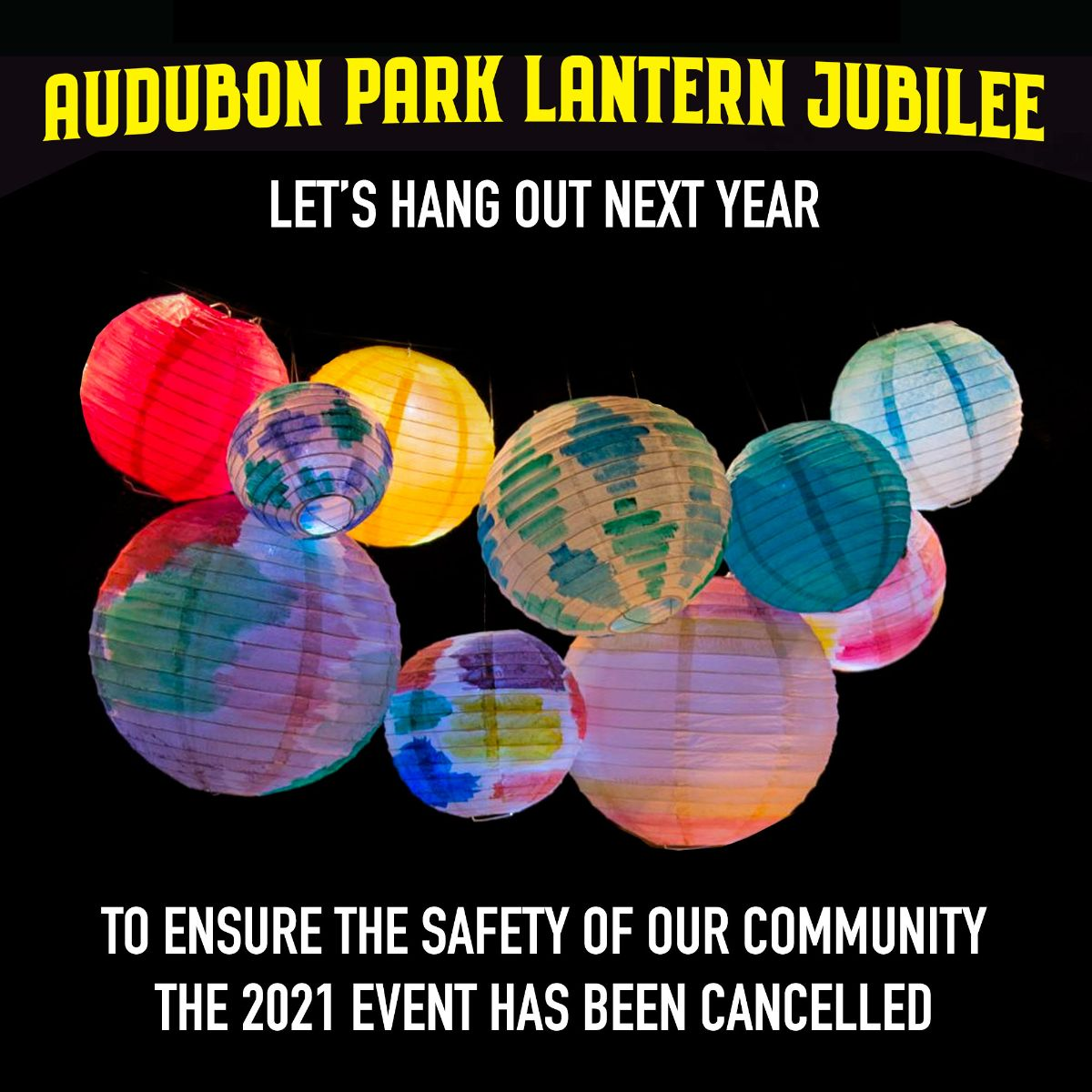 Audubon Park Lantern Jubilee - Let's Hand out Next Year! To ensure the safety of our community, the 2021 event has been cancelled.